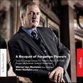 A Bouquet of Forgotten Flowers: Songs by Flemish Composers / Werner van Mechelen, bass-baritone; Peter Vanhove, piano
