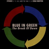 Blue in Green: The Break of Dawn [Slipcase]
