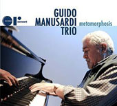 Guido Manusardi/Guido Manusardi Trio: Metamorphosis [Digipak]