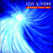 Chamber music of Lois V. Vierk (b.1951): Words Fail Me / Lois V. Vierk, piano; Ken Ulansey, saxophone; Chuck Holderman, bassoon