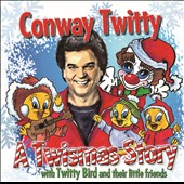 Conway Twitty: A Twistmas Story: Conway Twitty with Twitty Bird and Their Little Friends
