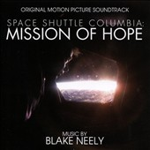 Blake Neely: Space Shuttle Columbia: Mission of Hope