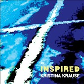 Kristina Krause: Inspired