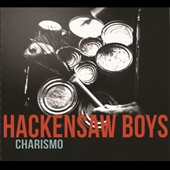 The Hackensaw Boys: Charismo [Digipak]