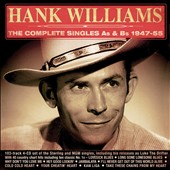 Hank Williams: The  Complete Singles As & Bs 1945-1955 [Box]