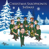'Christmas Saxophones: Saxmas' - Tchaikovsky's 'Nutcracker Suite', 'Let it Snow', 'Blue Christmas' et al. arr. For saxophone ensemble / UK Sax Cats; UK Mega-Sax & the UK Saxophone Quartet; Osland Saxophone Quartet w/ Raleigh Dailey trio