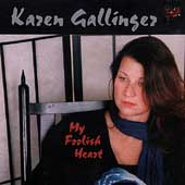 Karen Gallinger: My Foolish Heart