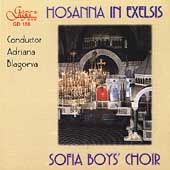 Hosanna in Exelsis / Adriana Blagoeva, Sofia Boys' Choir