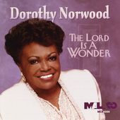 Dorothy Norwood: Lord Is a Wonder