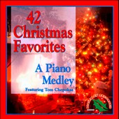 Tom Chepokas: 42 Christmas Favorites: A Piano Medley
