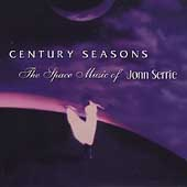 Jonn Serrie: Century Seasons: The Space Music of Jonn Serrie