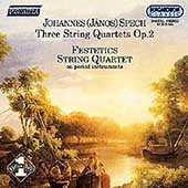 Spech: Three String Quartets Op 2 / Festetics String Quartet
