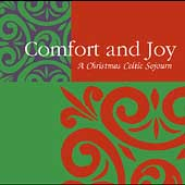 Various Artists: Comfort and Joy: A Christmas Celtic Sojourn
