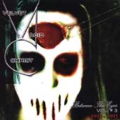 Velvet Acid Christ: Between the Eyes, Vol. 3