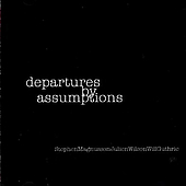 Assumptions: Departures by Assumptions