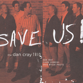 Dan Cray: Save Us