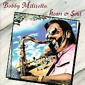 Bobby Militello: Heart & Soul