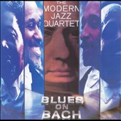 The Modern Jazz Quartet: Blues on Bach