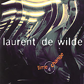 Laurent de Wilde: Time 4 Change