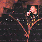 Aaron Neville: Tell It Like It Is [Neon]