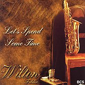 Wilton Felder: Let's Spend Some Time *