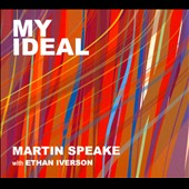 Ethan Iverson/Martin Speake: My Ideal [Digipak]