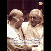 Pandit Kishan Maharaj/Vilayat Khan: When Time Stood Still