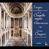Organ of the Chapelle Royal in Versailles / Michel Chapuis