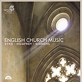 English Church Music - Byrd, Humphrey, Gibbons