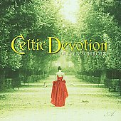 Oliver Schroer: Celtic Devotion