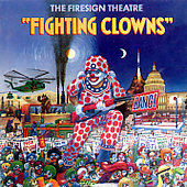 Firesign Theatre: Fighting Clowns