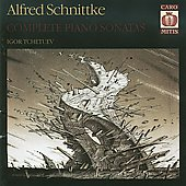Schnittke: Complete Piano Sonatas / Igor Tchetuev