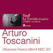 Verdi: La traviata / Toscanini, Albanese, Peerce, Merrill, NBC Symphony Orchestra, et al