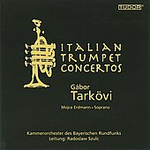 Italian Concertos and Arias for Trumpet and Soprano / G&aacute;bor Tark&ouml;vi, et al