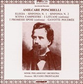 Amilcare Ponchielli: Elegia; Sinfonia Nos. 1 & 2; Scena Campestre; I Lituani; I Promessi Sposi; Gavotte Poudrée