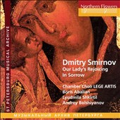 Dmitry Smirnov (b.1952): Our Lady's Rejoicing in Sorrow, choral frescos for female voice, soprano saxophone & mixed choir / Lyudmila Shkirtil, mz; Andrey Bolshiyanov, sax