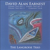 David Alan Earnest: String Trio No. 1; String Trio No. 2; String Trio No. 3; Comany Tour