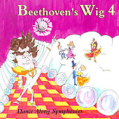 Beethoven's Wig: Beethoven's Wig, Vol. 4: Dance Along Symphonies *