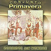 Conjunto Primavera: Corridos Sin Nombre