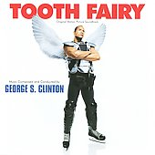 George S. Clinton (Composer): Tooth Fairy [Original Motion Picture Soundtrack] [PA]