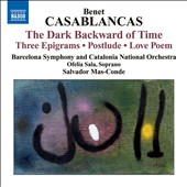 Benet Casablancas: The Dark Backward of Time; Postludio; Poema de Amor; Tres Epigrames