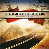The Bartley Brothers: Hit the Road