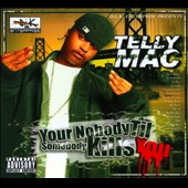 Tellly Mac/Telly Mac: Your Nobody Til Somebody Kills You [PA] [Digipak]