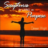 Deneen Wright: Scriptures for Living on Purpose