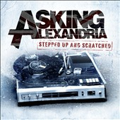 Asking Alexandria: Stepped Up and Scratched