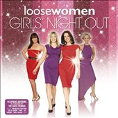 Various Artists: Loose Women: Girls' Night Out