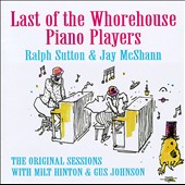 Ralph Sutton (Piano): Last of the Whorehouse Piano Players: The Original Sessions