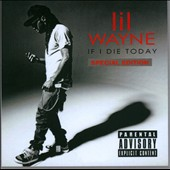 Lil Wayne: If I Die Tonight [PA]