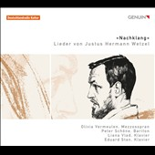 Justus Hermann Wetzel: Nachklang / Olivia Vermeulen, mezzo; Peter Schone, baritone