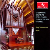 The Dobson Organ at Sykes Chapel, University of Tampa / Haig Mardirosian